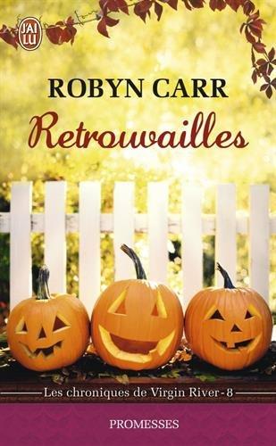 Les chroniques de Virgin River, Tome 8 : Retrouvailles par Robyn Carr