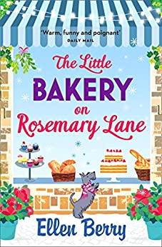 The Little Bakery on Rosemary Lane: The best feel-good romance to curl up with in 2017 by [Berry, Ellen]
