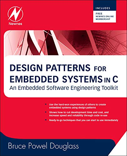 Design Patterns for Embedded Systems in C: An Embedded Software Engineering Toolkit - Das Software Store-design