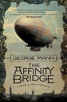 The Affinity Bridge: A Newbury & Hobbes Investigation par [Mann, George]