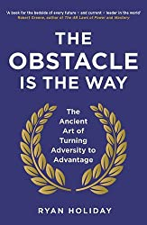 The Obstacle is the Way: The Ancient Art of Turning Adversity to Advantage (1600-11-07)