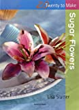 Gifts Flowers Food Best Deals - Sugar Flowers (Twenty to Make)