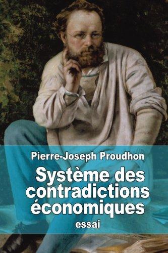 Système des contradictions économiques: Philosophie de la misère (Extraits) par Pierre-Joseph Proudhon