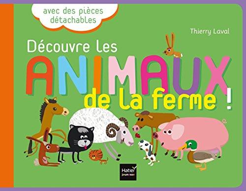Découvre les animaux de la ferme ! par Thierry Laval