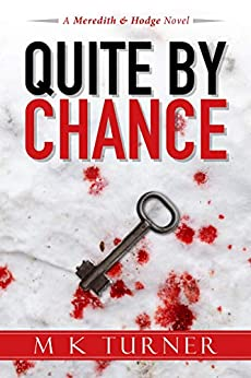 Quite by Chance (Meredith & Hodge Novels Book 7) by [Turner, Marcia]