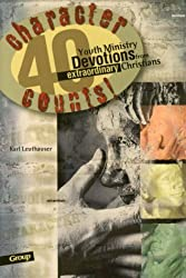 Character Counts: 40 Youth Ministry Devotions from Extraordinary Christians by Karl Leuthauser (1999-06-01)