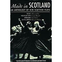 "Made in Scotland: Anthology of New Scottish Plays: ""Cut"", The ""Life of Stuff"", ""Bondagers"", ""Julie Allardyce"" (Play Anthologies)"