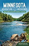 Minnesota Adventure Weekends: Your Guide to the Best Outdoor Getaways
