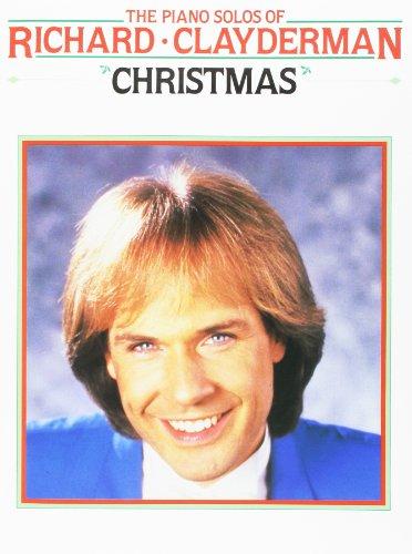 The Piano Solos Of Richard Clayderman: Christmas por Richard Clayderman