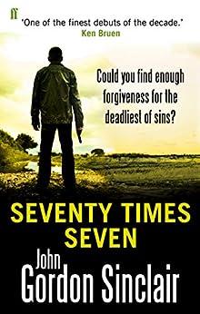 Seventy Times Seven (English Edition) de [Sinclair, John Gordon]