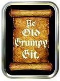 YE OLD GRUMPY GIT 2oz TOBACCO TIN,BACCY TIN,PILL BOX, STASH CAN,STORAGE TIN