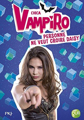 7. Chica Vampiro : Personne ne veut croire Daisy (7)