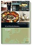 Ein perfektes Wochenende in... Dublin