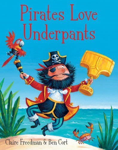 Pirates Love Underpants by Claire Freedman (2014-07-17)
