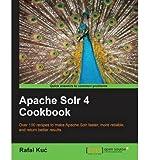 [(Apache Solr 4 Cookbook * * )] [Author: Rafal Kuc] [Feb-2013]