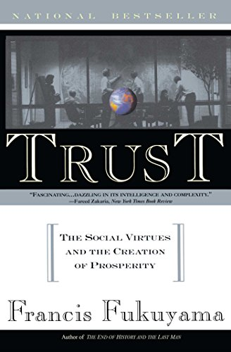 Trust: Human Nature and the Reconstitution of Social Order: The Social Virtues and the Creation of Prosperity por Francis Fukuyama