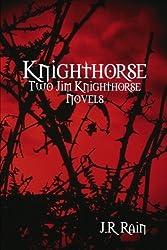 Knighthorse by J.R. Rain (2010-10-29)