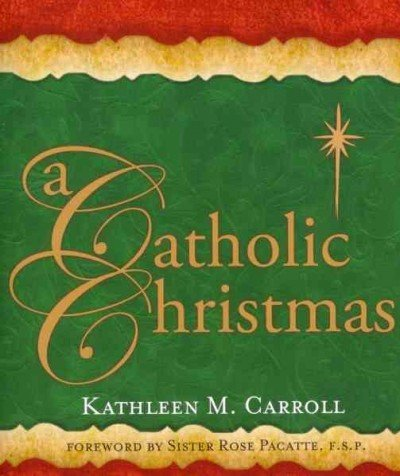 (A Catholic Christmas) By Carroll, Kathleen M. (Author) paperback on
