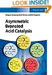 Asymmetric Bronsted Acid Catalysis