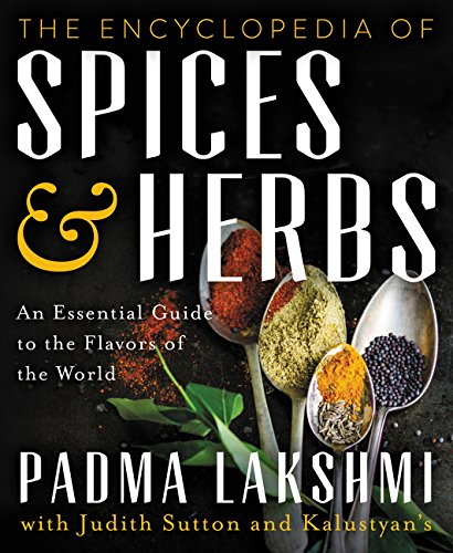 The Encyclopedia of Spices and Herbs: An Essential Guide to the Flavors of the World por Padma Lakshmi