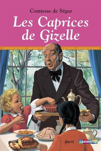 Les Caprices de Gizelle par Comtesse de Ségur
