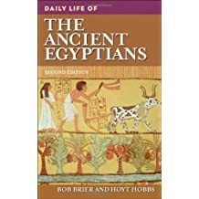 Daily Life of the Ancient Egyptians by Robert (Bob) M. Brier (2008-09-30)