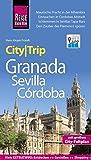 Reise Know-How CityTrip Granada, Sevilla, Córdoba: Reiseführer mit Faltplan und kostenloser Web-App - Hans-Jürgen Fründt