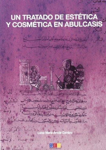 Un tratado de estética y cosmética en Abulcasis por Luisa María Arvide Cambra