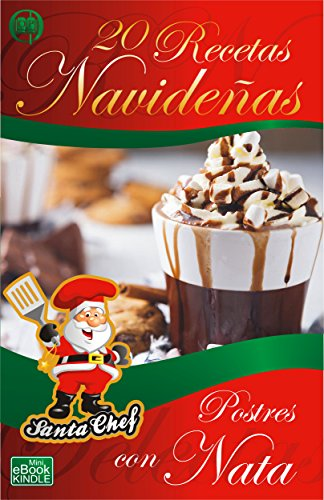 20 RECETAS NAVIDEÑAS - POSTRES CON NATA (Colección Santa Chef nº 57)