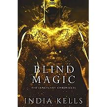 Blind Magic: The Sanctuary Chronicles