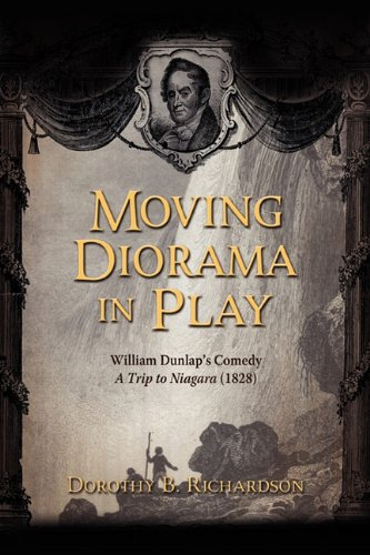 Moving Diorama in Play: William Dunlap's Comedy a Trip to Niagara (1828)