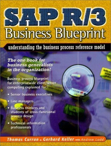 SAP R/3 Business Blueprint: Understanding the Business Process Reference Model by Thomas A. Curran (1997-08-07) par Thomas A. Curran;Gerhard Keller;Andrew Ladd