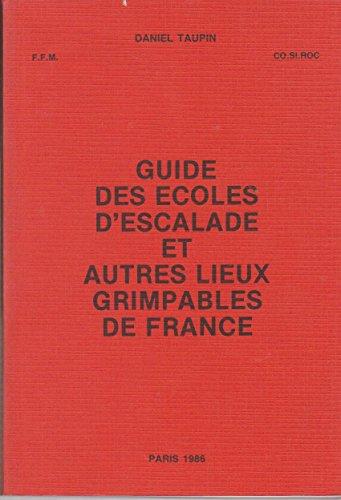 Guide des écoles d'escalade et autres lieux grimpables de France