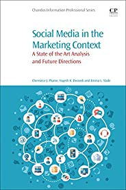 Social Media in the Marketing Context: A State of the Art Analysis and Future Directions