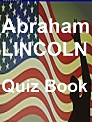 The Abraham Lincoln  Quiz Book (English Edition)
