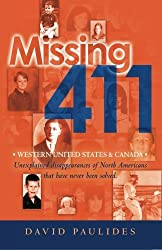 Missing 411-Western United States & Canada: Unexplained disappearances of North Americans that have never been solved: Volume 1 by David Paulides (2012-04-03)