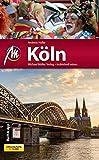 K?ln MM-City Reisef?hrer Michael M?ller Verlag: Individuell reisen mit vielen praktischen Tipps und Web-App mmtravel.com