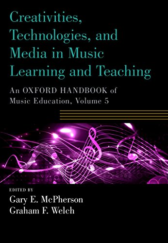 Creativities, Technologies, and Media in Music Learning and Teaching: An Oxford Handbook of Music Education, Volume 5 (Oxford Handbooks) (English Edition)