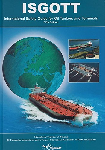 ISGOTT: International Safety Guide for Oil Tankers and Terminals PDF Books