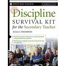 Discipline Survival Kit for the Secondary Teacher (J-B Ed: Survival Guides) by Julia G. Thompson (1998-09-15)