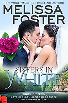 Sisters in White (Love in Bloom: Snow Sisters 3) (English Edition) von [Foster, Melissa]