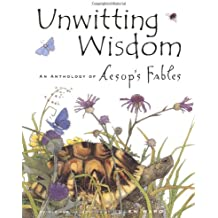 Unwitting Wisdom: An Anthology of Aesop's Fables