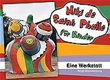 Niki de Saint Phalle für Kinder: Eine Werkstatt