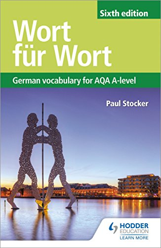 Wort für Wort Sixth Edition: German Vocabulary for AQA A-level (Vocabulary for Aqa a Level) (English Edition)