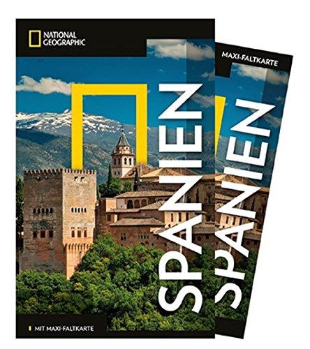 Preisvergleich Produktbild National Geographic Reiseführer Spanien: Reisen nach Spanien mit Karte, Geheimtipps und allen Sehenswürdigkeiten wie Madrid, Barcelona, Valencia, Mallorca und Teneriffa. (NG_Traveller)