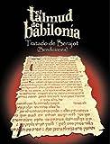El Talmud de Babilonia: Tratado de Berajot (Bendiciones) (Spanish Edition)