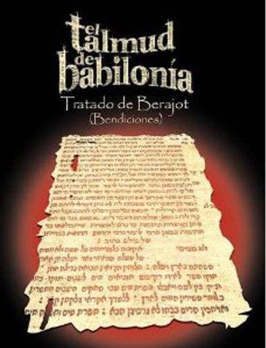 El Talmud de Babilonia: Tratado de Berajot (Bendiciones) por Varios