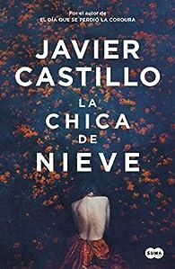 La chica de nieve par Javier Castillo