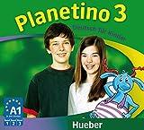 Planetino. Deutsch für Kinder. Audio-CDs zum Kursbuch. Per la Scuola elementare: PLANETINO 3 CD-Audio (3) [Lingua tedesca]