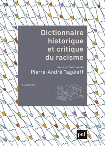 Dictionnaire historique et critique du racisme par Pierre-André Taguieff, Collectif
